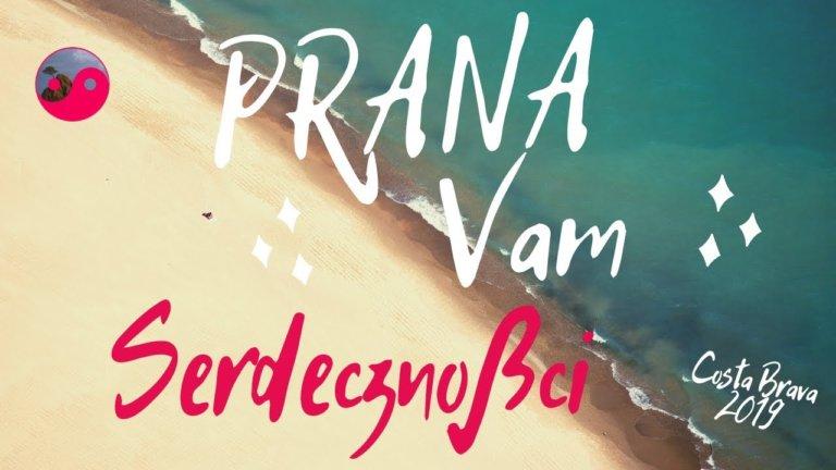Prana Vam – Costa Brava 2019 – Serdeczności