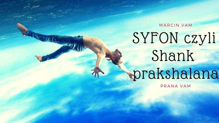Marcin Vam – SYFON czyli Shank prakshalana