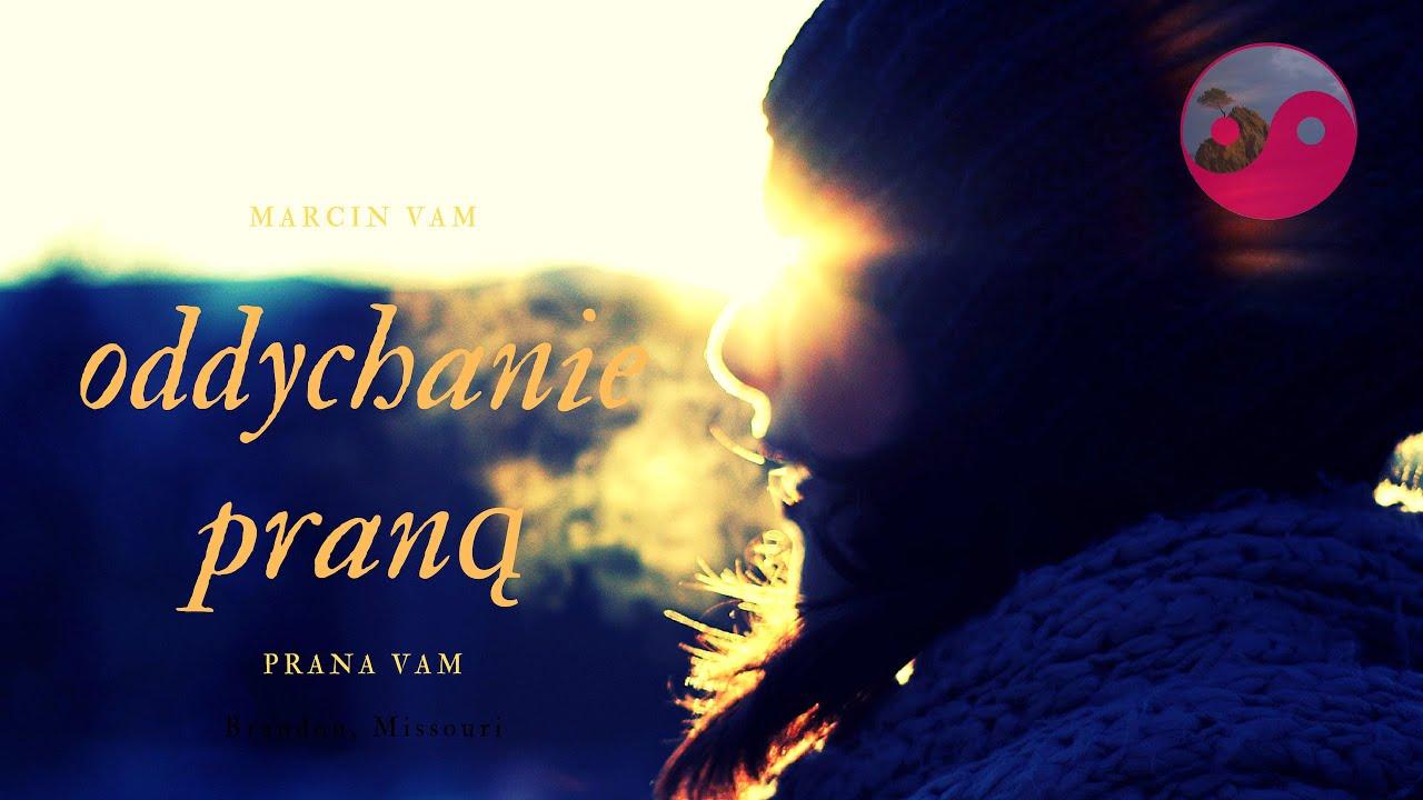 Oddychanie Z Praną (#OD03)🌬🌞 » Marcin Vam