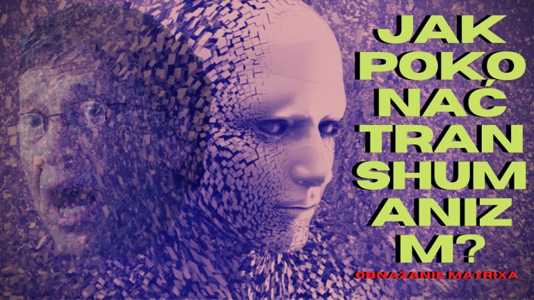 PRZEKAZ | jak pokonać Transhumanizm