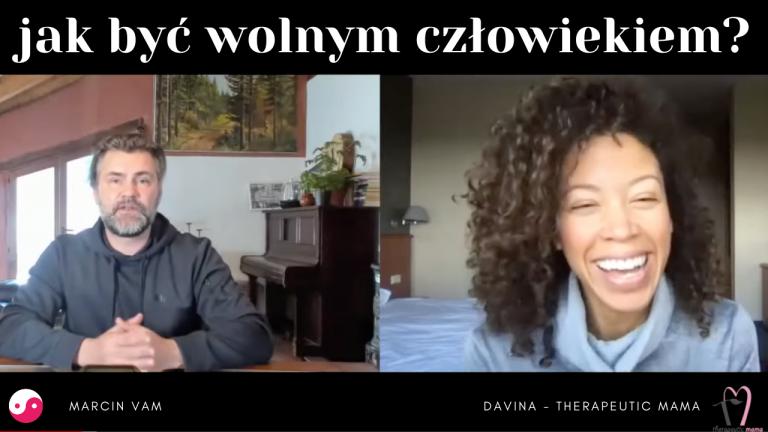 Jak byc wolnym człowiekiem | Marcin Vam – Ariowie i Therapeutic Mama