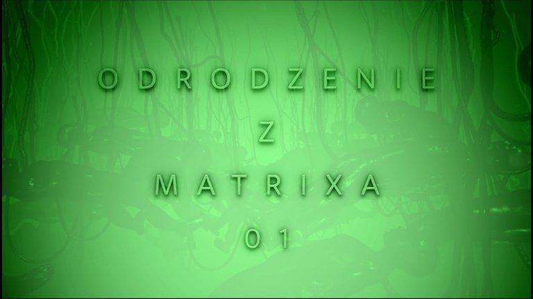 odRODzenie z MATRIXA | 01
