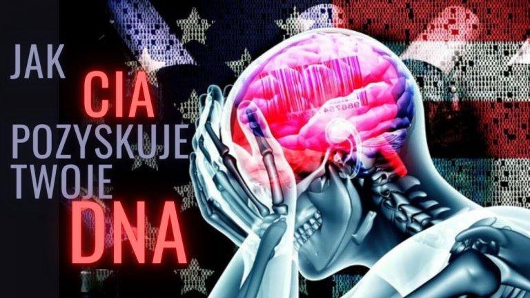 jak CIA pozyskuje twoje DNA i po co? | OBNAŻANIE MATRIXA