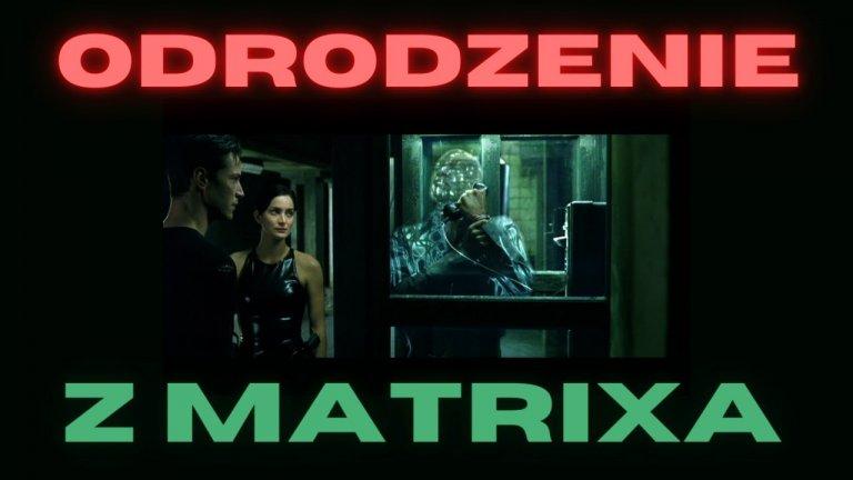 Odrodzenie z Matrixa | całość | OBNAŻANIE MATRIXA